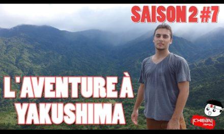 ICHIBAN JAPAN – Saison 2 Épisode 7 : L'aventure à Yakushima – Documentaire Japon